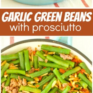 pinterest collage image for garlic green beans with prosciutto