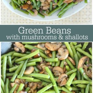 Pinterest collage image for green beans with mushrooms and shallots