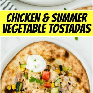 pinterest collage image for chicken and summer vegetable tostadas