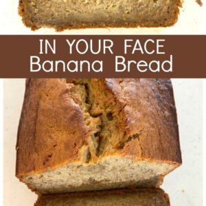 In Your Face Banana Bread