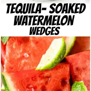 pinterest collage image for tequila soaked watermelon wedges