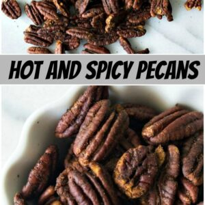 pinterest collage image for hot and spicy pecans