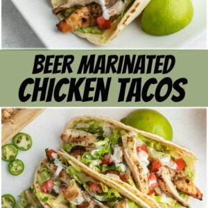 pinterest collage image for beer marinated chicken tacos