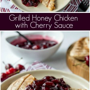 pinterest image for grilled honey chicken with cherry sauce