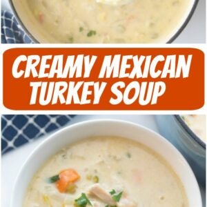 pinterest collage image for creamy mexican turkey soup
