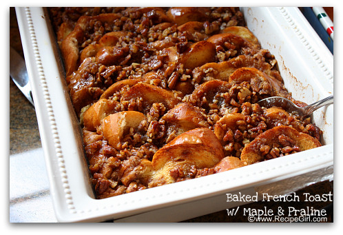 Baked French Toast with Maple & Praline