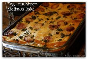 Egg Mushroom Kielbasa Bake