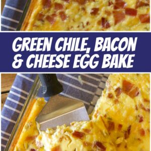 pinterest collage image for Green Chile Bacon and Cheese Egg Bake