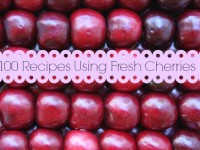 100 Recipes Using Fresh Cherries