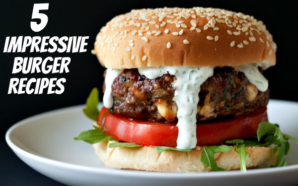 5 Impressive Burger Recipes