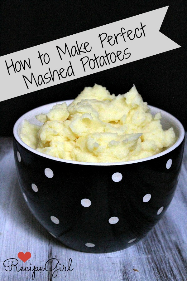 Perfect Mashed Potatoes - RecipeGirl.com