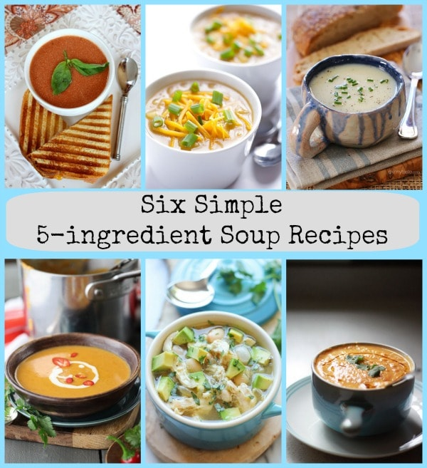 5 Ingredient Soup Recipes