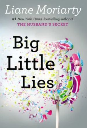 Novel Visits' The First 12 Books I Ever Reviewed - Big Little Lies by Liane Moriarty