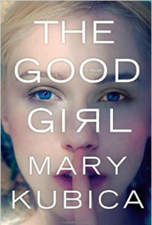 Novel Visits' The First 12 Books I Ever Reviewed - The Good Girl by Mary Kubica