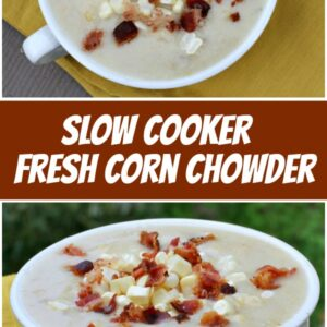 Pinterest Collage Image for Slow Cooker Fresh Corn Chowder