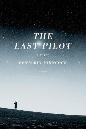 The Last Pilot by Benjamin Johncock