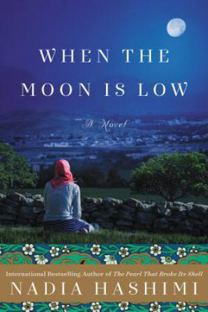 When the Moon is Low by Nadia Hashimi