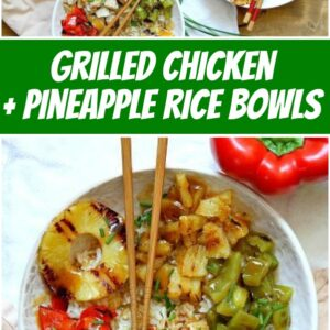 pinterest collage image for grilled chicken and pineapple rice bowls