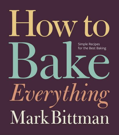 how-to-bake-everything-by-mark-bittman