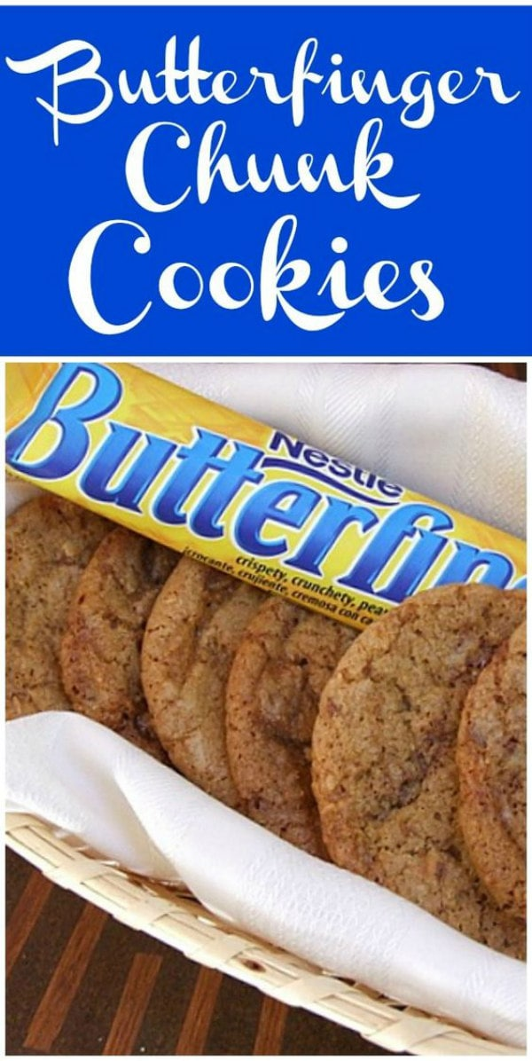 Butterfinger Chunk Cookies