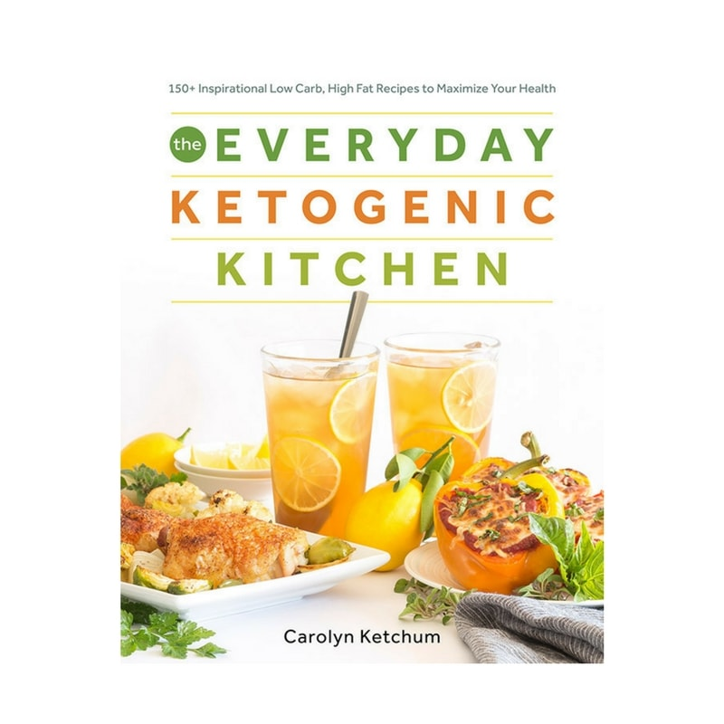 The Everyday Ketogenic Kitchen Cookbook