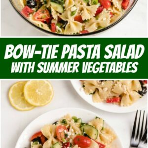 Pinterest collage image for Bow Tie Pasta Salad with Summer Vegetables