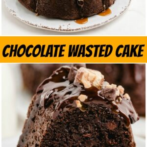 pinterest collage image for chocolate wasted cake